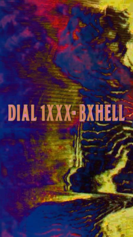 DIAL 1XXX-BXHELL